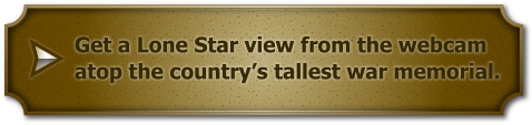 Get a Lone Star view from the webcam atop the country's tallest war memorial.